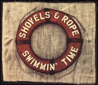 Swimmin' Time - Shovels & Rope