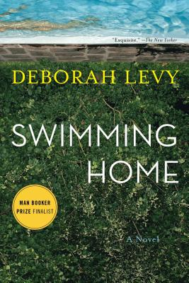 Swimming Home - Levy, Deborah, and McCarthy, Tom (Introduction by)