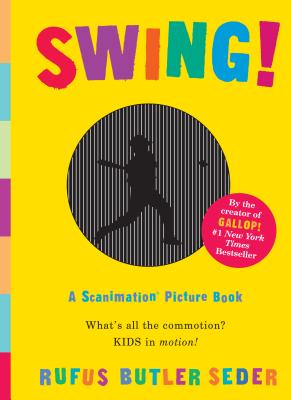 Swing!: A Scanimation Picture Book - Seder, Rufus Butler