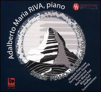 Swiss Piano Works 1890-2008 - Adalberto Maria Riva (piano)