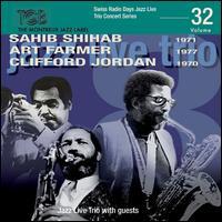 Swiss Radio Days Jazz Live Trio Concert Series, Vol. 32 - Sahib Shihab/Art Farmer/Clifford Jordan