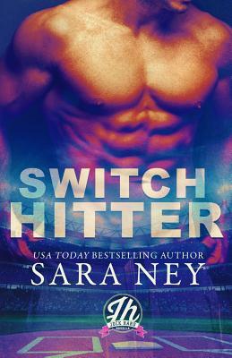 Switch Hitter: a Jock Hard novella - Ney, Sara