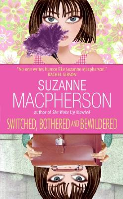 Switched, Bothered and Bewildered - MacPherson, Suzanne