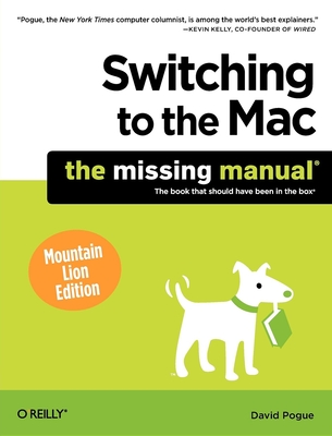 Switching to the Mac: Mountain Lion Edition - Pogue, David