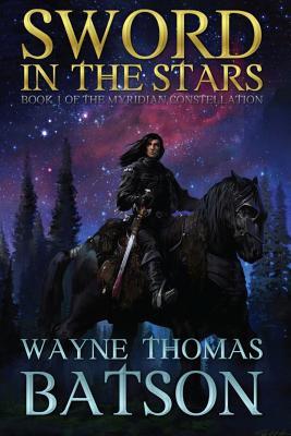 Sword in the Stars - Batson, Wayne Thomas