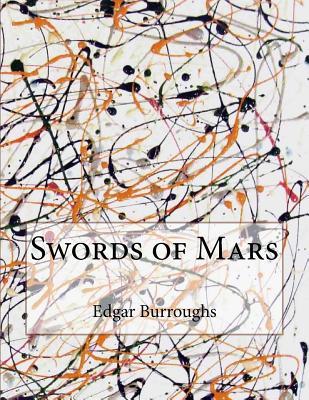 Swords of Mars - Burroughs, Edgar Rice