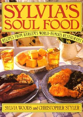 Sylvia's Soul Food - Woods, Sylvia, and Styler, Christopher