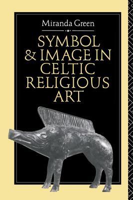 Symbol and Image in Celtic Religious Art - Green, Miranda
