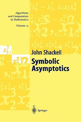 Symbolic Asymptotics - Shackell, John R.