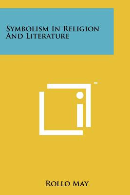 Symbolism in Religion and Literature - May, Rollo (Editor)