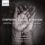 Symphonic Psalms & Prayers: Bernstein, Schoenberg, Stravinsky, Zemlinsky