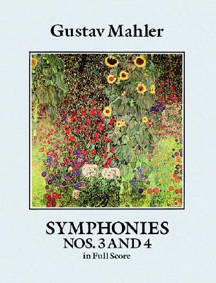 Symphonies Nos. 3 and 4 in Full Score - Mahler, Gustav