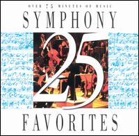 Symphony (25) Favorites - Bournemouth Sinfonietta; Hungarian National Philharmonic Orchestra
