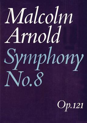 Symphony No. 8: Full Score - Arnold, Malcolm (Composer)