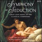 Symphony of Seduction: Great Love Music of the Classical Composers