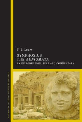Symphosius the Aenigmata: An Introduction, Text and Commentary - Leary, T J