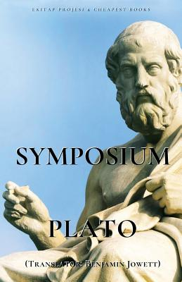 Symposium - Plato, and Jowett, Benjamin (Translated by)