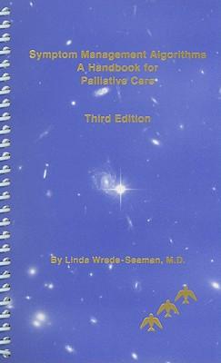 Symptom Management Algorithms: A Handbook for Palliative Care - Wrede-Seaman, Linda