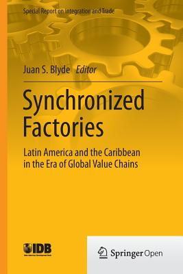 Synchronized Factories: Latin America and the Caribbean in the Era of Global Value Chains - Blyde, Juan S (Editor)