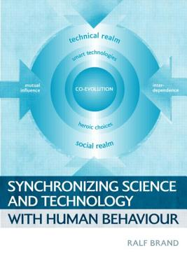Synchronizing Science and Technology with Human Behaviour - Brand, Ralf