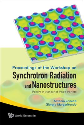 Synchrotron Radiation and Nanostructures: Papers in Honour of Paolo Perfetti - Cricenti, Antonio (Editor)