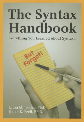 Syntax Handbook: Everything You Learned about Syntax (But Forgot) - Justice, Laura M