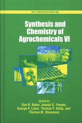 Synthesis and Chemistry of Agrochemicals: Volume VI - Baker, Don R (Editor)