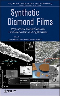 Synthetic Diamond Films: Preparation, Electrochemistry, Characterization, and Applications - Brillas, Enric (Editor)