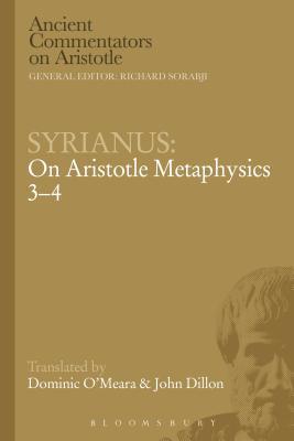 Syrianus: On Aristotle Metaphysics 3-4 - Syrianus