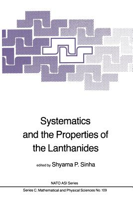 Systematics and the Properties of the Lanthanides - Sinha, Shyama P (Editor)