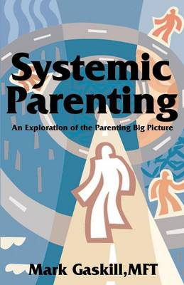 Systemic Parenting - Gaskill, Mark