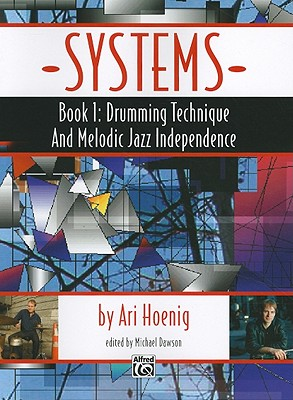 Systems, Book 1: Drumming Technique and Melodic Jazz Independence - Hoenig, Ari