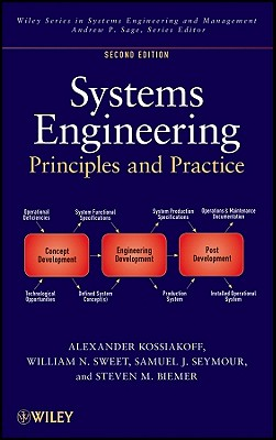 Systems Engineering Principles and Practice - Kossiakoff, Alexander, and Sweet, William N, and Seymour, Samuel J