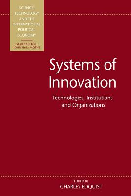 Systems of Innovation: Technologies, Institutions and Organizations - Edquist, Charles (Editor)