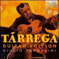 Tárrega: Guitar Edition - Giulio Tampalini (guitar)