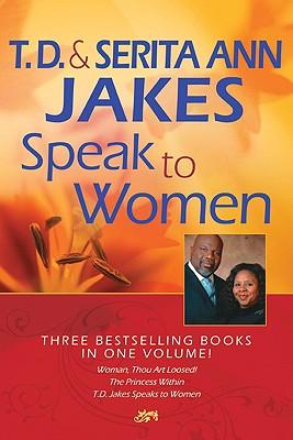 T  D  and Serita Ann Jakes Speak to Women: Woman, Thou Art Loosed