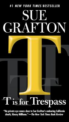 T Is for Trespass - Grafton, Sue