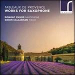 Tableaux de Provence: Works for Saxophone