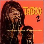 Taboo 2: New Exotic Sounds of Arthur Lyman