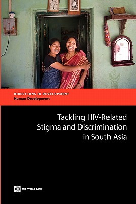 Tackling Hiv-Related Stigma and Discrimination in South Asia - Stangl, Anne, and Carr, Dara, and Eckhaus, Traci