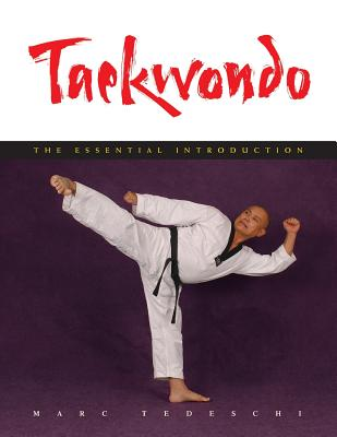 Taekwondo: The Essential Introduction - Tedeschi, Marc