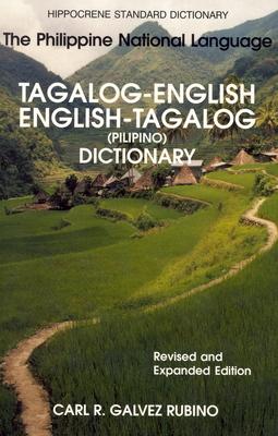 Tagalog-English/English-Tagalog Standard Dictionary - Rubino, Carl, and Tan Llenado, Maria Gracia