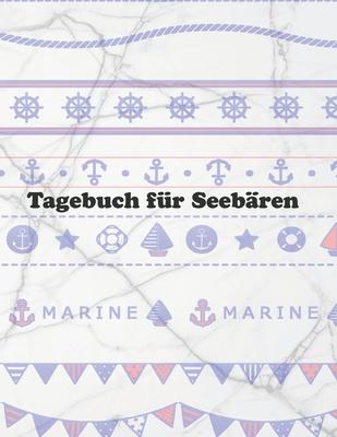 Tagebuch f?r Seeb?ren: Ein Tagebuch zum Selberschreiben mit Punkteraster * A4-Format - Dot-Grid Tagebuch, Segelbuch