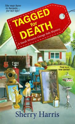 Tagged for Death:: A Sarah Winston Garage Sale Mystery - Harris, Sherry