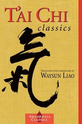 T'Ai Chi Classics - Liao, Waysun (Translated by)