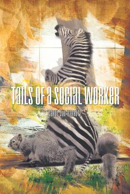 Tails of a Social Worker - Barrett, Carol Sue