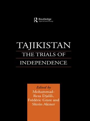 Tajikistan: The Trials of Independence - Akiner, Shirin, and Djalili, Mohammad-Reza, and Grare, Frederic