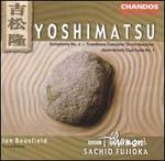 Takashi Yoshimatsu: Symphony No. 4; Trombone Concerto; Atom Hearts Club Suite No. 1