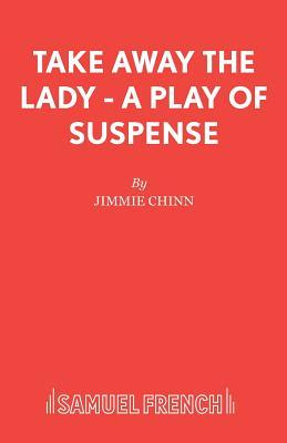 Take Away the Lady - Chinn, Jimmie
