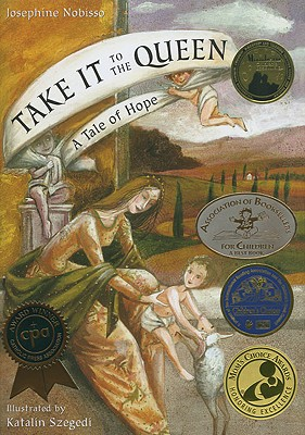 Take It to the Queen: A Tale of Hope - Nobisso, Josephine